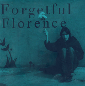 Forgetful Florence - Forgetful Florence