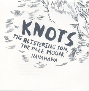 KNOTS - The Blistering Sun, The Pale Moon, Hahahaha