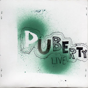 Puberty - Live