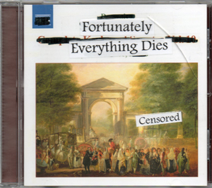 Fortunately, Everything Dies - Censored