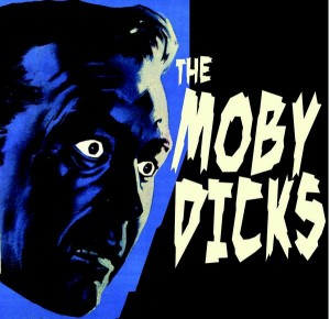 The Moby Dicks - The Moby Dicks