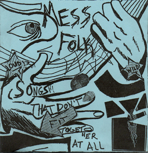 Mess Folk - Songs!!! That Don't Fit Together At All