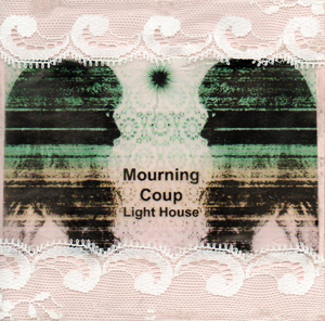 Mourning Coup - Light House