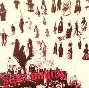 Sex Church - Dead End b/w Let Down