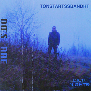 Tonstartssbandht - Dick Nights