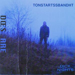 Tonstartssbandht - Dick Nights