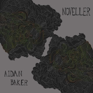 Aidan Baker / Noveller - Colorful Disturbances