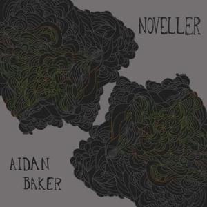 Aidan Baker / Noveller - Colorful Disturbances
