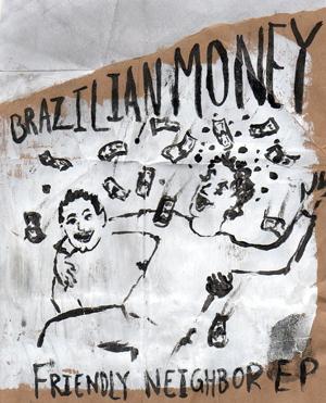 Brazilian Money - Friendly Neighbor EP