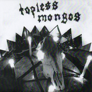 New Canadiana :: Topless Mongos – Hey My My b/w Theme from Human Centipede