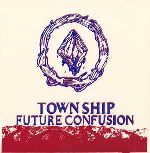 Town Ship - Future Confusion