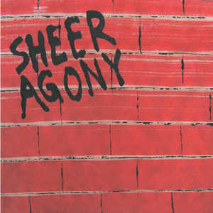 Sheer Agony - 7 inch