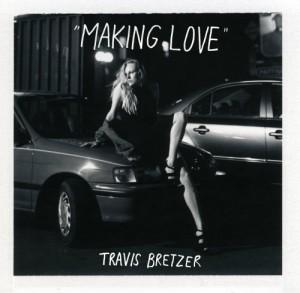 Travis Bretzer - Making Love