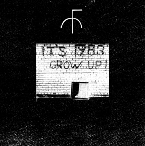 Fist City - It's 1983, Grow Up