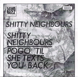 Shitty Neighbours - Pogo 'Til She Texts You Back