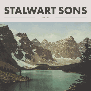 Stalwart Sons - Stay Cold