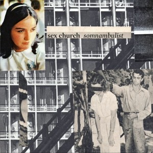 Sex Church - Somnambulist