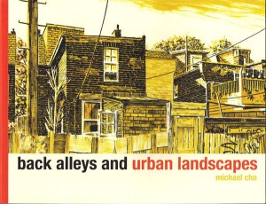 Back Alleys and Urban Landscapes by Michael Cho