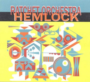 Ratchet Orchestra – Hemlock