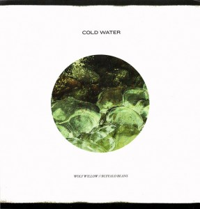 Cold Water - Wolf Willow b/w Buffalo Beans