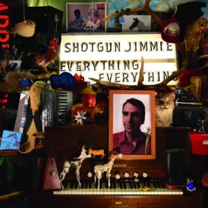 Shotgun Jimmie - Everything, Everything