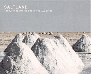 Weird_Canada-Saltland-I_Thought_It_Was_Us_But_It_Was_All_Of_Us