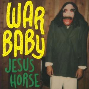 Weird_Canada-War_Baby-Jesus_Horse