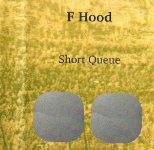 F Hood - Short Queue