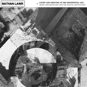 Ideas :: Living and Creating in the Exponential Age (Nathan Lawr)