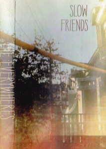 The Everywheres - Slow Friends