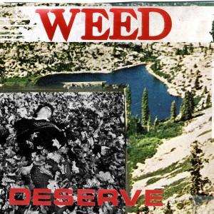 Weed - Deserve