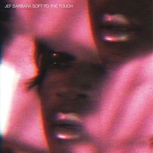 Jef Barbara - Soft to the Touch