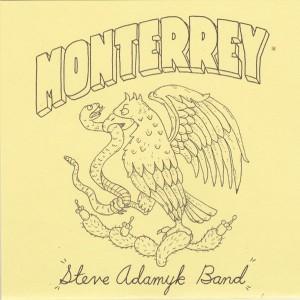 Steve Adamyk Band - Monterrey