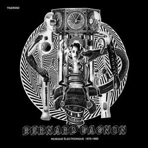Bernard Gagnon - Musique Électronique (1975-1983)