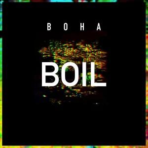 Boha - Boil