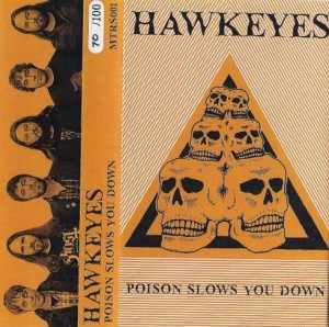 Hawkeyes - Poison Slows You Down