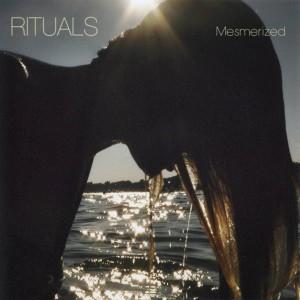 Rituals - Mesmerized