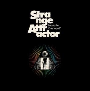 Strange Attractor - Back To The Cruel World