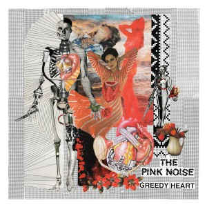 The Pink Noise - Greedy Heart