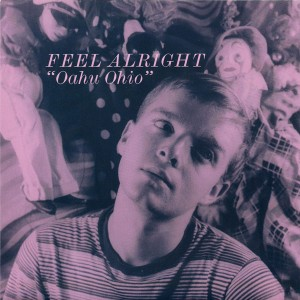 Feel Alright - Oahu Ohio