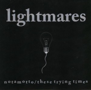 Lightmares - Notamotto b/w These Trying Times