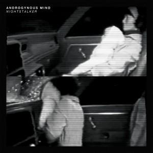 Androgynous Mind - Nightstalker