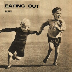 Eating Out - Burn