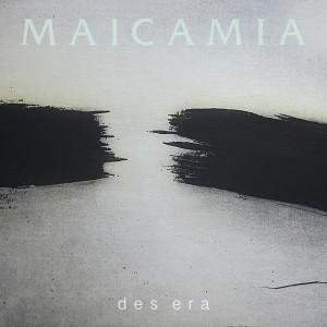 MaicaMia - Des Era