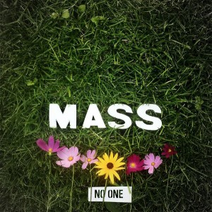 Mass - No One