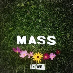 Mass - No One