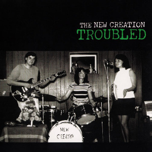 The New Creation - Troubled