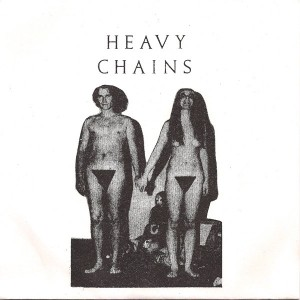 Heavy Chains - 7""