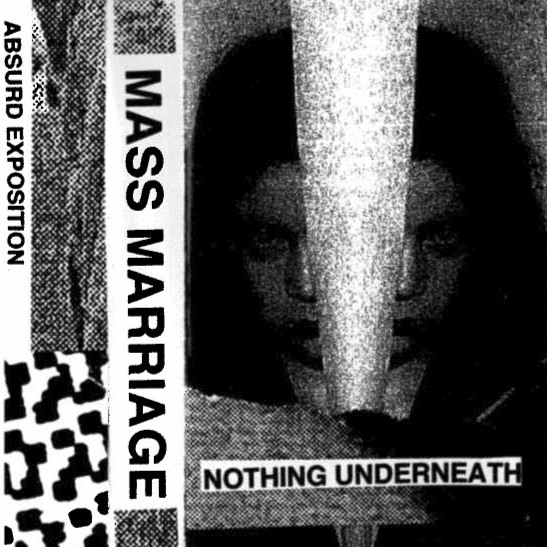 Mass Marriage - Nothing Underneath