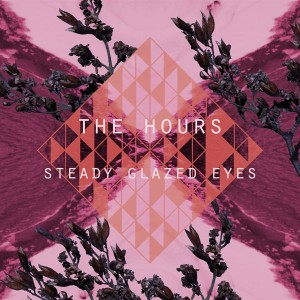 The Hours - Steady Glazed Eyes